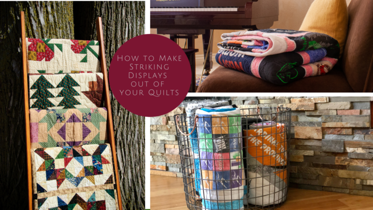 How to Make Striking Displays out of your Quilts