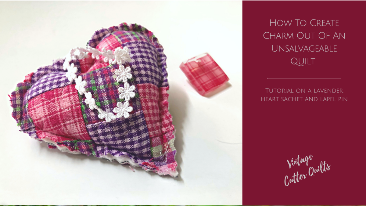 How to Create Charm out of an Unsalvageable Quilt